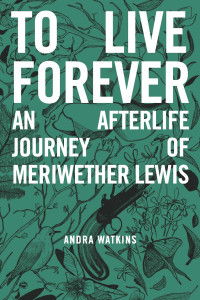 To Live Forever by Andra Watkins